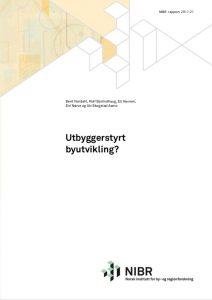 Rapport om utbyggerstyrt byutvikling fra NIBR Norsk institutt for by- og retiongforskning